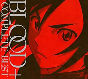 BLOOD+ COMPLETE BEST