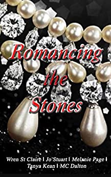 Romancing the Stones: Sweet short romantic reads by [St Claire, Wren, Page, Melanie, Stuart, Jo, Dalton, MC, Kean, Tanya]