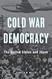 Cold War Democracy: The United States and Japan 画像