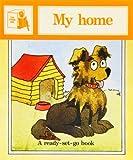My Home (Ready-set-go Books)