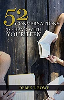 52 Conversations to Have With Your Teen by [Rowe, Derek T.]