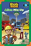 Bob the Builder: Alien Mix-Up (Passport to Reading Level 1)