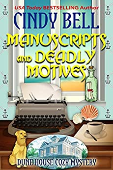 Manuscripts and Deadly Motives (Dune House Cozy Mystery Series Book 15) by [Bell, Cindy]