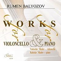 Balyozov: Works for Piano & Ce