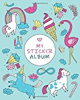 my sticker album: White & Blue Unicorn Pink Flamingo Favorite Blank Book Collection, to put stickers in Fun Family Activity Journal - Drawing, Sketching, Doodling for Boys, Girls, Kids, Toddlers (Creative Kids Journal Album)