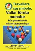 Trevallars carambole - Vallar foersta monster: Från professionella maesterskapsturneringar