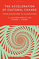 The Acceleration of Cultural Change: From Ancestors to Algorithms (Simplicity: Design Technology Business Life)【洋書】 [並行輸入品]