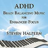 Adhd Brain Balancing Music For Enhanced Focus