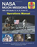 NASA Moon Missions Operations Manual: 1969 - 1972 (Apollo 12, 14, 15, 16 and 17) - An insight into the engineering, technology and operation of NASA's advanced lunar flights (Haynes Manuals)