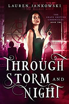 Through Storm and Night (The Shape Shifter Chronicles Book 2) by [Jankowski, Lauren]