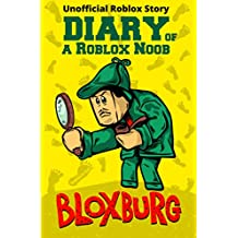 Diary of a Roblox Noob: Roblox Bloxburg (Unofficial Roblox Noob Diaries)