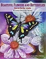 Beautiful Butterflies and Flowers Dot-to-dot for Adults: Flowers and Flight! (Fun Dot to Dot for Adults)