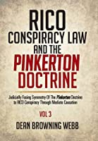 Rico Conspiracy Law and the Pinkerton Doctrine: Judicially Fusing Symmetry of the Pinkerton Doctrine to Rico Conspiracy Through Mediate Causation