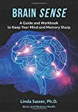 Brain SENSE: A Guide and Workbook to Keep Your Mind and Memory Sharp