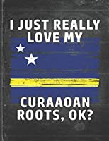 I Just Really Like Love My Curaaoan Roots: Curacao Pride Personalized Customized Gift  Undated Planner Daily Weekly Monthly Calendar Organizer Journal
