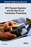 NFC Payment Systems and the New Era of Transaction Processing (Advances in Finance, Accounting, and Economics)