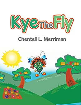 Kye the Fly by [Merriman, Chentell L. ]