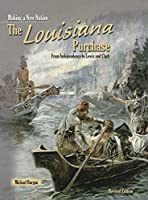 The Louisiana Purchase (Making a New Nation)
