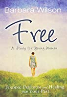 Free: Finding Freedom and Healing from Your Past