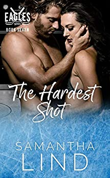 The Hardest Shot: Indianapolis Eagles Series Book 7 by [Lind, Samantha]