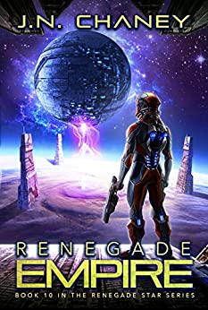 Renegade Empire: An Intergalactic Space Opera Adventure (Renegade Star Book 10) by [Chaney, J.N.]