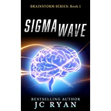 Sigma Wave: A Mystery Thriller (Brainstorm Book 1)