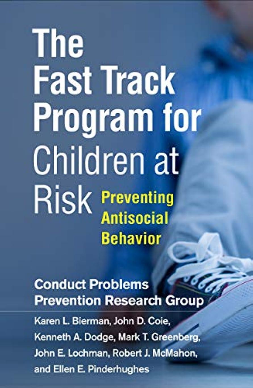 四回重要性管理するThe Fast Track Program for Children at Risk: Preventing Antisocial Behavior