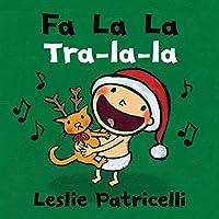Fa La La/Tra-la-la (Leslie Patricelli board books)