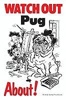 WATCH OUT Pug アニメイラストサインボード:パグ イギリス製 英語看板 Made in U.K [並行輸入品]