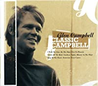 Classic Campbell by Glen Campbell (2013-05-03)