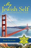 My Jewish Self: A Collection of Stories, Observations, & Anecdotes