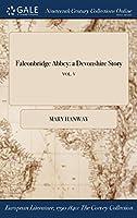 Falconbridge Abbey: A Devonshire Story; Vol. V