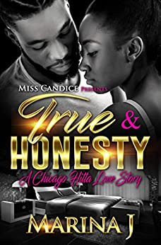 True & Honesty: A Chicago Hitta Love Story (She Got It Bad For A Chicago Hitta Book 2) by [J, Marina]