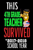 This 4th Grade Teacher Survived the 2017-2018 School Year: Last Day of School Gift Notebook for Fourth Grade Teachers