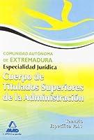 Cuerpo de Titulados Superiores de la Junta de Extremadura: Especialidad Jurídica. Temario Específico Volumen 1