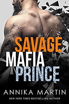 Savage Mafia Prince: Dangerous Royals #3 by [Martin, Annika]