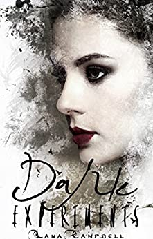 Dark Experiments (Forever and a Night Book 2) by [Campbell, Lana]