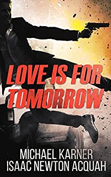 Love Is For Tomorrow: Thriller - Spies, Agents and Terror in Russia by [Karner, Michael, Acquah, Isaac Newton]