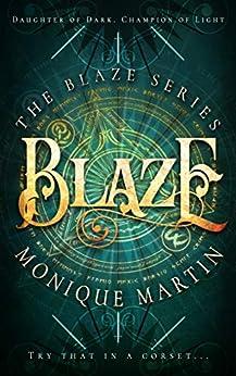 Blaze (The Blaze Series, 1) by [Martin, Monique]