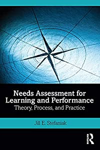 Needs Assessment for Learning and Performance: Theory, Process, and Practice (English Edition)