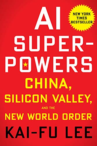 AI Superpowers: China, Silicon...