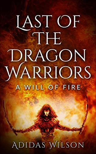 Last Of The Dragon Warriors : ...