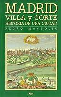 Madrid villa y corte : historia de una ciudad