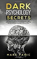 Dark Psychology Secrets: learn the art of reading people and psychological triggers to stop being manipulated and know the NLP to understand the covert emotional manipulation and mind control
