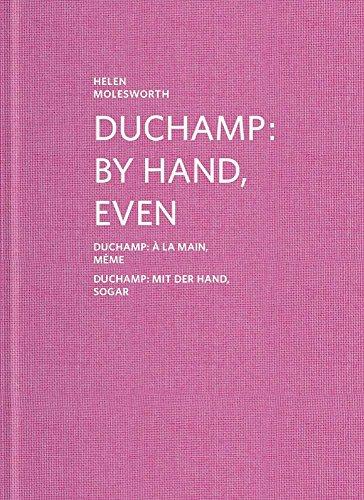 Download Duchamp: By Hand, Even: Helen Molesworth 3903153982