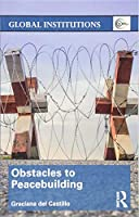 Obstacles to Peacebuilding (Global Institutions)