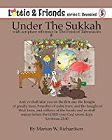 Under the Sukkah: With Scripture Reference to the Feast of Tabernacles