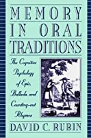 Memory in Oral Traditions: The Cognitive Psychology of Epic Ballads and Counting-out Rhymes【洋書】 [並行輸入品]