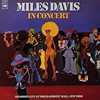 In Concert: Live at Philharmonic Hall by Miles Davis