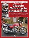 The Beginner's Guide to Classic Motorcycle Restoration: Your Step-by-Step Guide to Setting Up a Workshop, Choosing a Project, Dismantling, Sourcing Parts, Renovating & Rebuilding Classic Motorcyles from the 1970s & 1980s (Enthusiast's Restoration Manual)